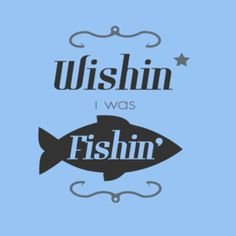 True next thurs when it's 72 I'm gonna be wishin I was fishin instead of workin! Fishing Signs, Fishing Quotes, Fishing Humor, Bait A Hook, Hunting Quotes, Hand Lettering Alphabet, Fish Camp, Gone Fishing, Camping With Kids