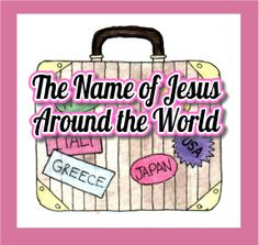 The Name of Jesus Around the World: Activity  (tower of Babel vs. Acts2)