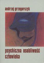 Wydawnictwo Naukowe Scholar :: :: PSYCHICZNA OSOBLIWOŚĆ CZŁOWIEKA