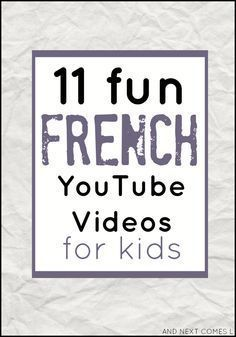11 fun French YouTube music videos for kids from And Next Comes L
