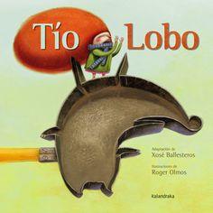 Tío Lobo, de Xosé Ballesteros, un conto popular que nos lembra que non debemos ser larpeiros. Editorial, Blog Planning, Conte, Naive, Shit Happens, Books, Illustration, Kids, Halloween
