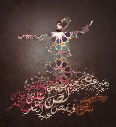 Sufism in Islam. Arabic Calligraphy Art, Arabic Art, Calligraphy Alphabet, Arabesque, Art Arabe, Whirling Dervish, Creation Art, Glas Art, Turkish Art