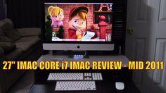 "27"" IMAC CORE i7 REVIEW MID 2011"