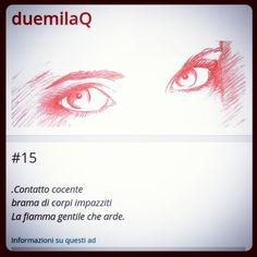 #15...Contatto. #haiku www.duemilaq.com  #duemilaq
