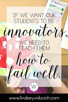 Why You Need to Create Art with Your Students: If we want our students to be innovators, we need to teach them how to fail well.