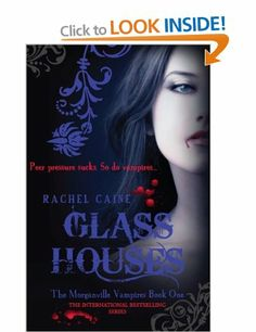 Glass Houses: The Morganville Vampires Book 1: Amazon.co.uk: Rachel Caine: Books