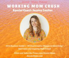 Working Mom Boss: Creative Director Jessica Coulter | Atomic Moms podcast guest.
