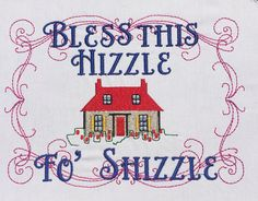 Bless This Hizzle fo Shizzle machine embroidery design The Design Files, All Design, Fabric Art, I Am Happy, Hand Towels, Machine Embroidery Designs, Blessed, Nerd, Geek Stuff