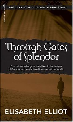 Through Gates of Splendor by Elisabeth Elliot,http://www.amazon.com/dp/0842371516/ref=cm_sw_r_pi_dp_r6Zosb1GFE12RDD3