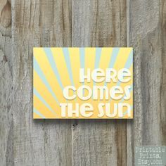 Here Comes The Sun Printable Print Beatles Song Lyrics Kitchen Art Nursery Art Yellow Blue
