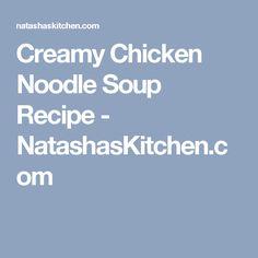 Creamy Chicken Noodle Soup Recipe - NatashasKitchen.com