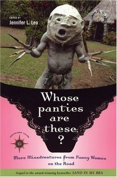 Whose Panties are These? More Misadventures from Funny Wo...