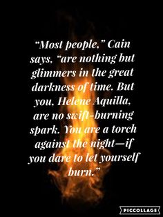 A Torch Against the Night (An Ember in the Ashes by Sabaa Tahir Ya Book Quotes, Night Quotes, Book Memes, Writing Quotes, Writing A Book, Elias Und Laia, Ya Books, Good Books, Light And Dark Quotes