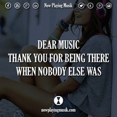 Dear music, thank you for being there when nobody else was.  #music #quotes #quote #song #edmfamily #trancefamily