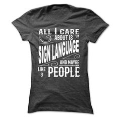 ALL I CARE ABOUT SIGN LANGUAGE... AND LIKE MAYBE 3 PEOPLE
