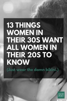 Here's what 30-something women would tell their 20-something selves