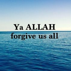 Ya ALLAH indeed you are most forgiving and merciful so please forgive us Ameen  #Duaa