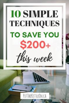10 Simple Ways to Save Money this Week - PutTheKettleOn.ca #savemoney #frugalliving