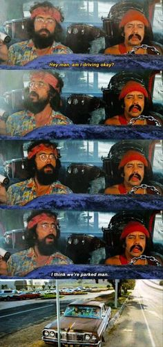 Cheech and Chong, funny quotes; Marijuana is presented in Pop Culture here via Cheech and Chong and their comedic love affair with marijuana.