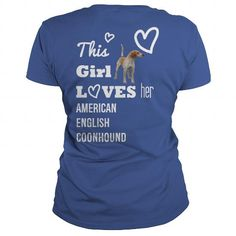 Cool American  English  Coonhound This girl loves her American  English  Coonhound Shirt; Tee
