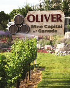 Oliver. Wine Capital of Canada. Been and experienced the experience. Oliver B.C. ( Vincor  Wines )