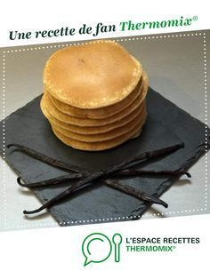Extra-soft american pancakes by A fan recipe to find in the Desserts & Confectionery category on www.espace-recett …, by Thermomix®. Dessert Thermomix, Cooking Beets, Cooking Chef, Cooking Broccoli, Cooking Pasta, Cooking Pork, Cooking Salmon, Cooking Turkey, Planks