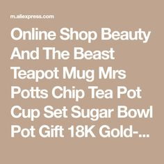 Online Shop Beauty And The Beast Teapot Mug Mrs Potts Chip Tea Pot Cup Set Sugar Bowl Pot Gift 18K Gold-plated Painted Ceramic Fast Post | Aliexpress Mobile