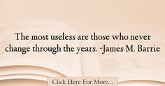 James M. Barrie Quotes About Change - 9471