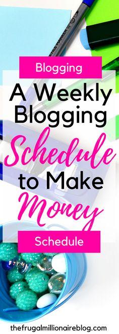A Weekly Blogging Schedule to Make Money #MoneyOnline #Money #Blogging