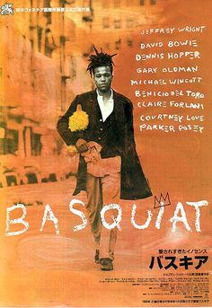 BASQUIAT. Cool movie about my favorite artist. This was when giants still walked the earth.