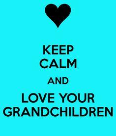 LOVE YOUR GRANDCHILDREN