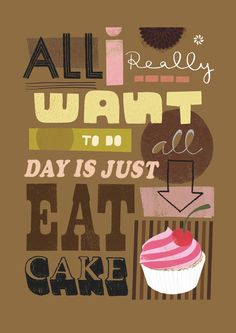 All I Really Want by Jessie Ford Design £40.00 #print #typography #cute #girly #fem #cake #color