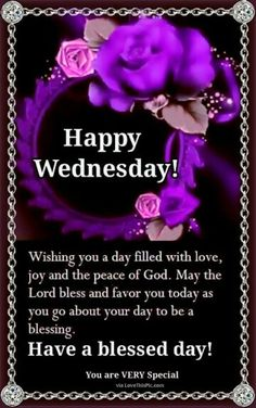 Wednesday Blessings Wishing You A Day Filled With Love good morning wednesday…