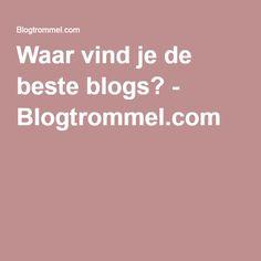 Waar vind je de beste blogs? - Blogtrommel.com