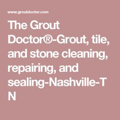 Pro 2357278 The Grout Doctor Saint Peters Mo 63376 Pinterest