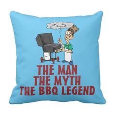 Shop The Man The Myth The BBQ Legend Outdoor Pillow created by stationeryshop. Outdoor Throw Pillows, Decorative Throw Pillows, The Man, Bbq, Funny, Barbecue, Accent Pillows, Barrel Smoker, Funny Parenting