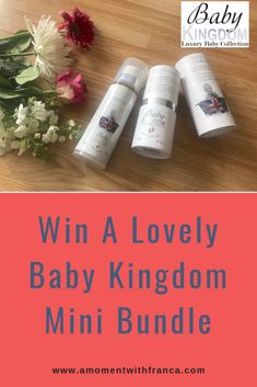 Win A Lovely Baby Kingdom Mini Bundle Baby Kingdom, Baby Skin, Competition, Parenting, In This Moment, Feelings, My Favorite Things, Mini, Giveaway