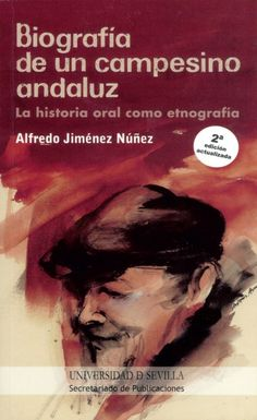 Biografía de un campesino andaluz : la historia oral como etnografía, 2014  http://absysnetweb.bbtk.ull.es/cgi-bin/abnetopac01?TITN=520542