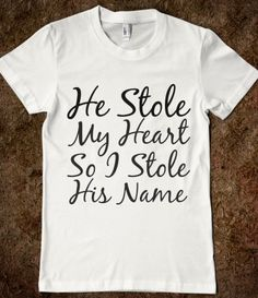He Stole My Heart So I Stole His Name❤