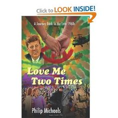 Love Me Two Times: A Journey Back to the Late 1960s: Philip Michaels: 9781478700715: Amazon.com: Books