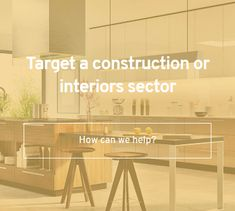 New Market, New Product, Content Marketing, Target, Bring It On, Construction, Interiors, Canning, Building