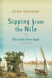 Sip­ping from the Nile: My Exo­dus from Egypt by Jean Nag­gar is a mem­oir of a bygone era. This ele­gantly writ­ten mem­oir of a close knit Egypt­ian Jew­ish fam­ily and the tur­moil they encounter dur­ing the tur­bu­lent 1950s.    The pub­lisher is giv­ing away one copy to three win­ners of this book—use the form at the end of the post to enter.