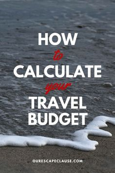 How to Calculate Your Travel Budget: if you plan to go on a day trip or a week long excursion while abroad, this step-by-step guide can help you get the most out of your travel without stressing over money.