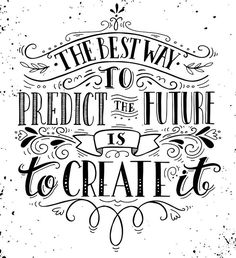 """""""The best way to predict the future is to create it"""" we love this#motivationalmoment quote! It can be applied towards many different parts of your life - your family, career, education, or even your own personal accomplishments you want to achieve! #NAU #nationalamericanuniversity #motivationalquote #students #staff #motivationalmoment"""