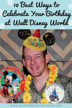 Birthdays at Walt Disney World are the BEST Here are my 5 tips on