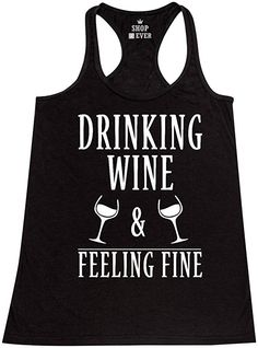 7a86a585f7ee94 Amazon.com  Shop4Ever Drinking Wine   Feeling Fine Women s Racerback Tank  Top Wino Tank Tops  Clothing. Drinking QuotesFunny ...