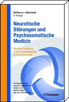 Neurotische Störungen und Psychosomatische Medizin: Mit einer Einführung in Psychodiagnostik und Psychotherapie von Sven Olaf Hoffmann http://www.amazon.de/dp/3794526198/ref=cm_sw_r_pi_dp_RHozub1J373NK