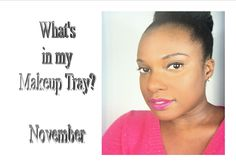 What's in my Makeup Tray: November 2013