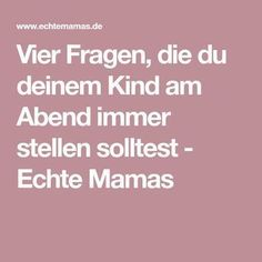 Vier Fragen, die du deinem Kind am Abend immer stellen solltest – Echte Mamas Four questions that you should always ask your child in the evening – Real Moms Toddler And Baby Room, Mom And Baby, Baby Kids, Parenting Quotes, Parenting Advice, Kids And Parenting, Peaceful Parenting, Baby Zimmer, Real Moms