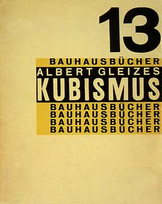 The book cover On Cubism, designed by Bauhaus instructor Moholy-Nagy 1928., History Graphic Design | Flickr